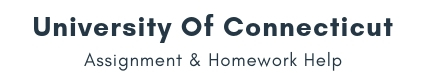 University Of Connecticut Assignment &Homework Help